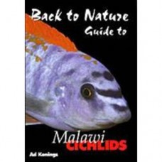 Back to Nature guide to  Malawi Cichlids  Second Edition  by Ad Konings